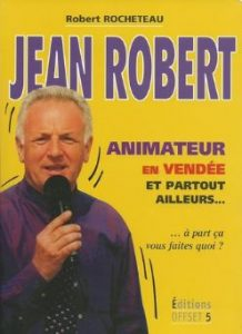 Jean-Robert Rocheteau, Animateur en Vendée